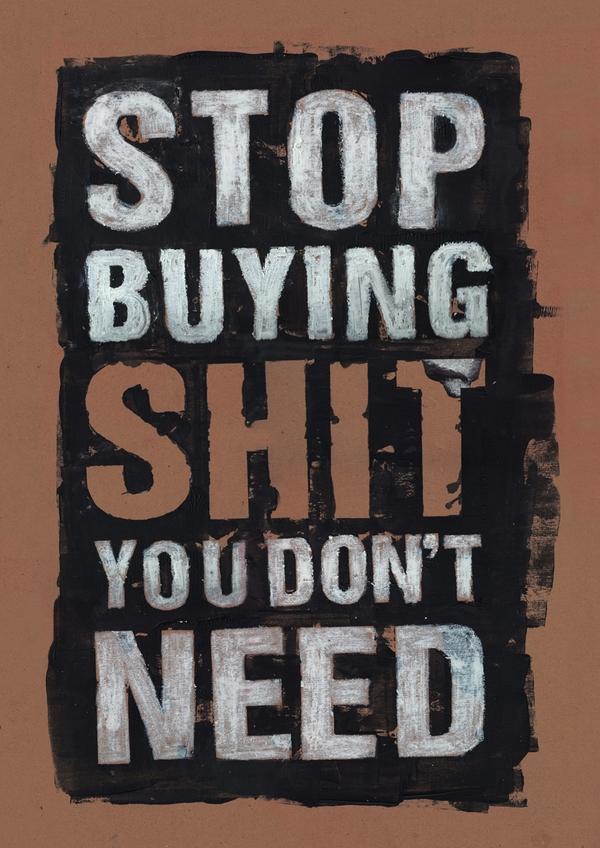 Stop buying (Via: Pinterest)